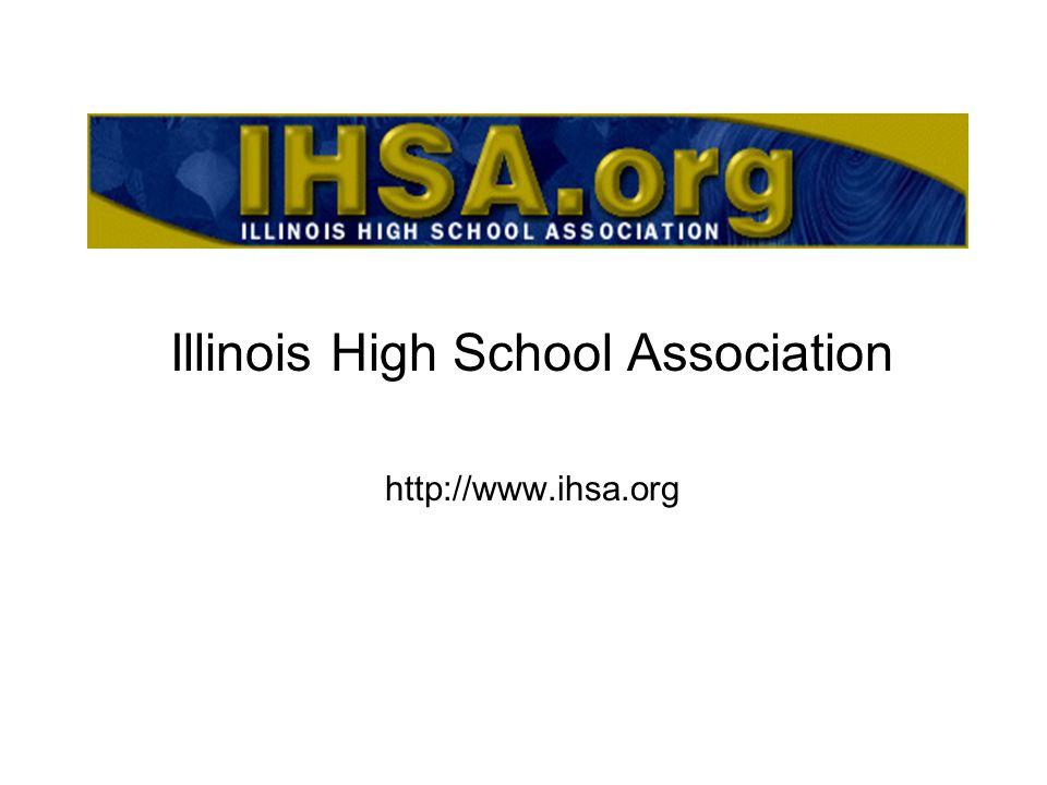 Illinois High School Association http://www.ihsa.org