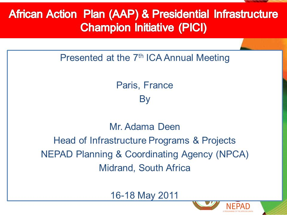 Presented at the 7 th ICA Annual Meeting Paris, France By Mr.