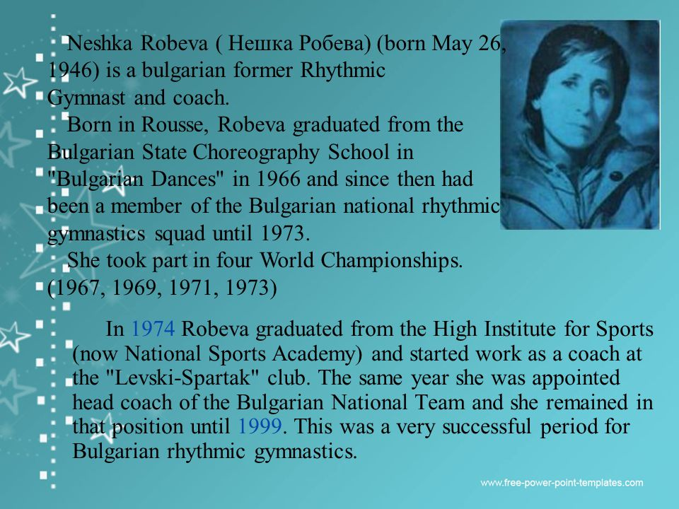 In 1974 Robeva graduated from the High Institute for Sports (now National Sports Academy) and started work as a coach at the Levski-Spartak club.