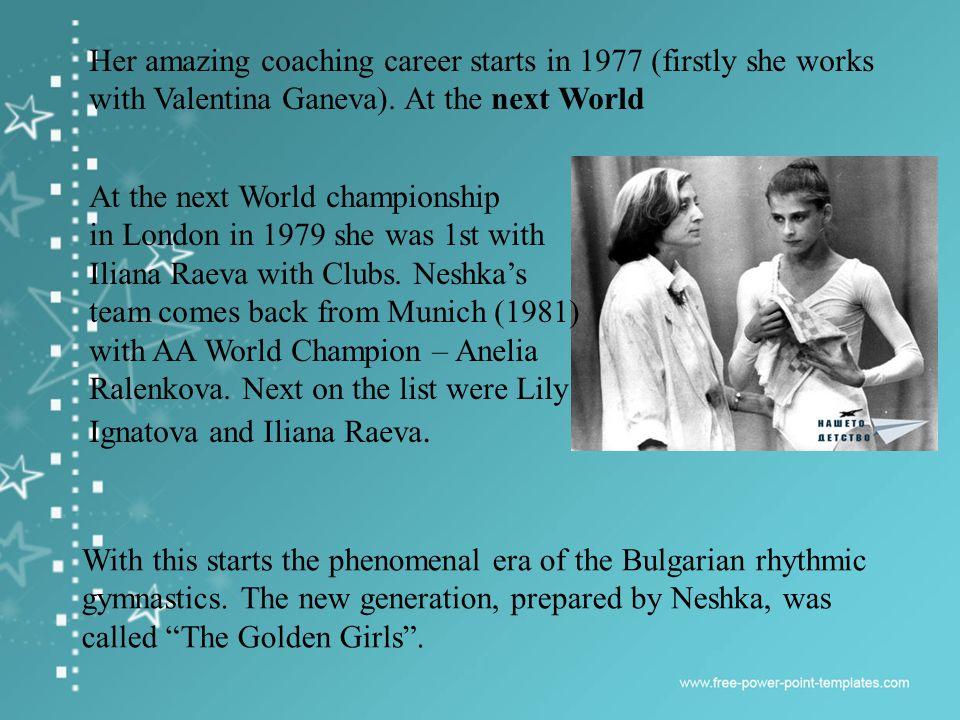 At the World Championship in Strasbourg83 1st AA becomes Diliana Georgieva, followed by Anelia Ralenkova and Lily Ignatova.