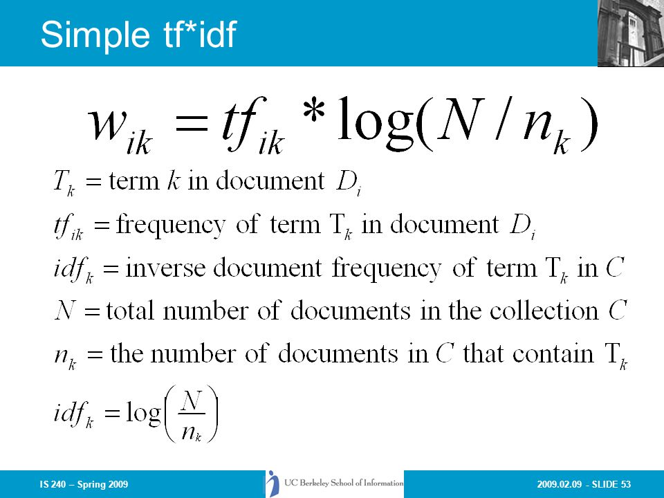 2009.02.09 - SLIDE 53IS 240 – Spring 2009 Simple tf*idf