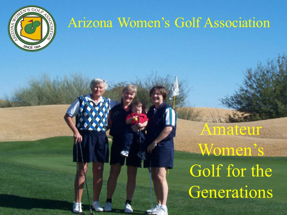 Arizona Womens Golf Association Amateur Womens Golf for the Generations