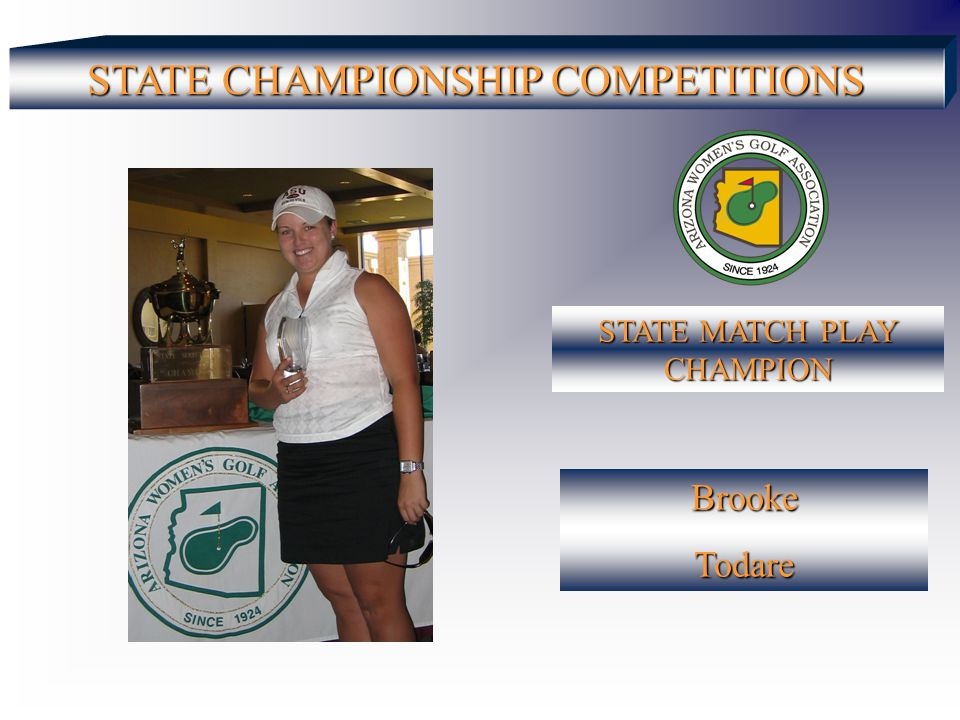 STATE CHAMPIONSHIP COMPETITIONS STATE MATCH PLAY CHAMPION BrookeTodare