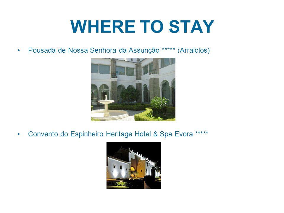 WHERE TO STAY Pousada de Nossa Senhora da Assunção ***** (Arraiolos) Convento do Espinheiro Heritage Hotel & Spa Evora *****