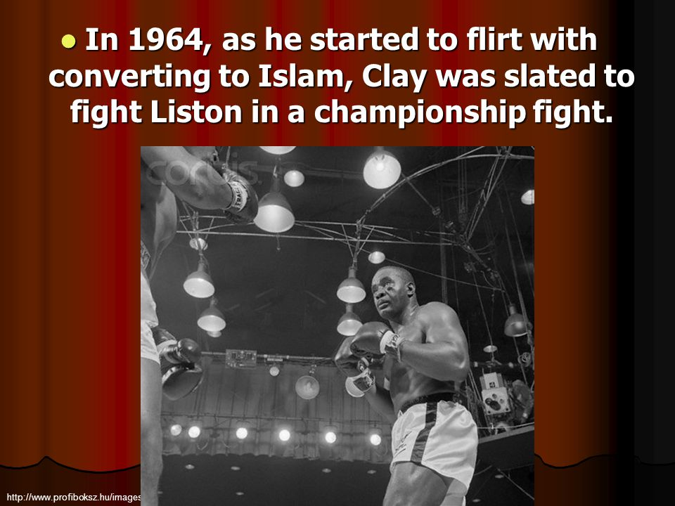 In 1964, as he started to flirt with converting to Islam, Clay was slated to fight Liston in a championship fight. In 1964, as he started to flirt wit