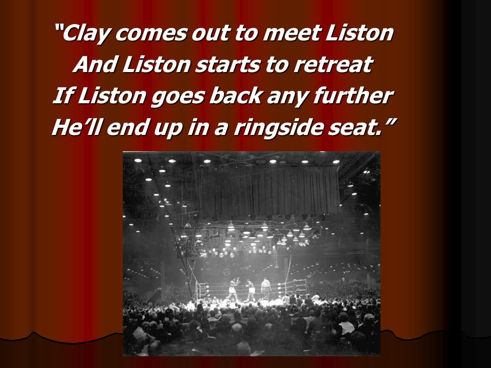 Clay comes out to meet Liston And Liston starts to retreat If Liston goes back any further Hell end up in a ringside seat.