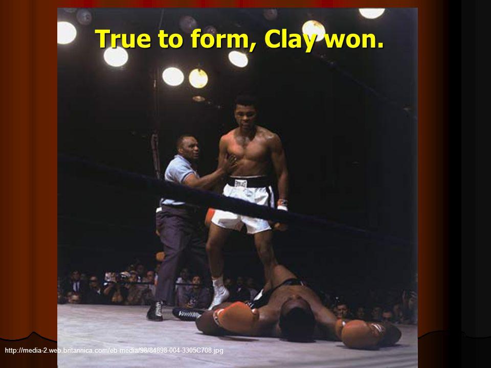 http://media-2.web.britannica.com/eb-media/98/84898-004-3305C708.jpg True to form, Clay won.