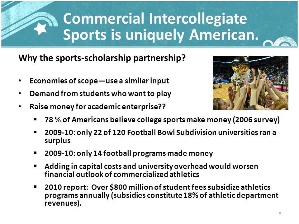 Commercial Intercollegiate Sports is uniquely American.