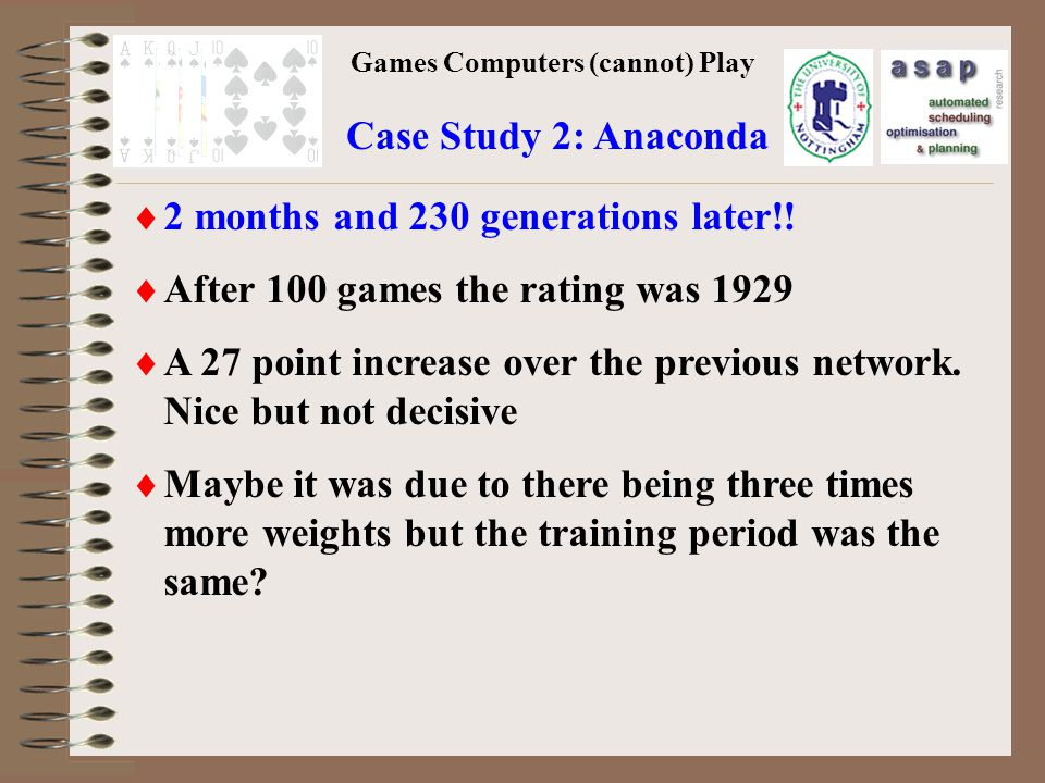 Games Computers (cannot) Play Case Study 2: Anaconda 2 months and 230 generations later!.