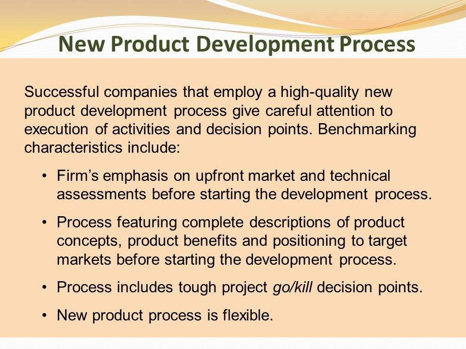 New Product Development Process Successful companies that employ a high-quality new product development process give careful attention to execution of