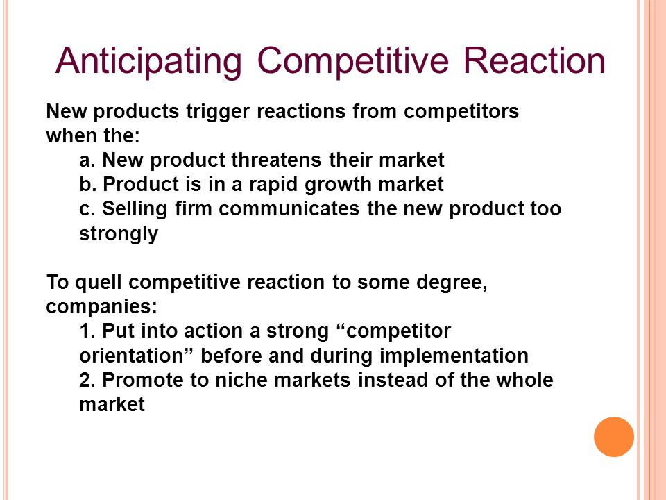 New products trigger reactions from competitors when the: a. New product threatens their market b. Product is in a rapid growth market c. Selling firm
