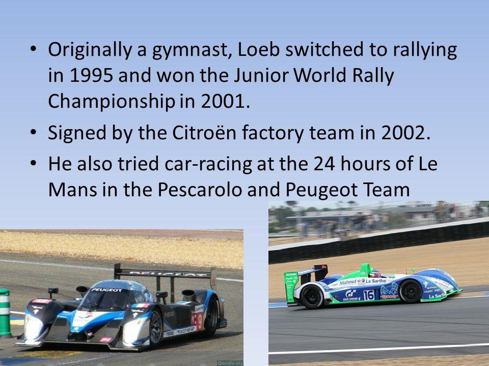 Co-driver Since 1997 Sebastien Loeb has the same co- driver: Daniel Elena.