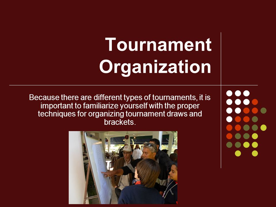 Tournament Organization Three tournament types that are often used in high school intramural and inter-school competitions are: 1.