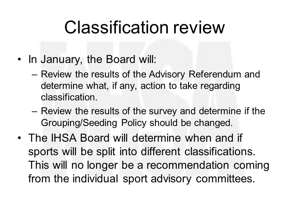 Classification review In January, the Board will: –Review the results of the Advisory Referendum and determine what, if any, action to take regarding classification.
