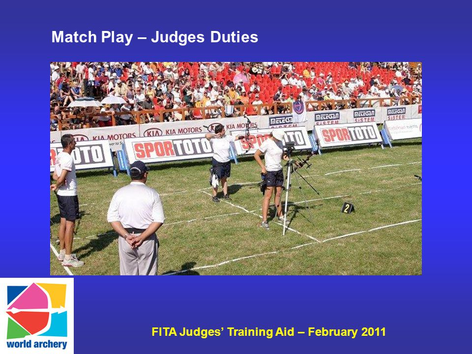 FITA Judges Training Aid – February 2011 Match Play – Judges Duties