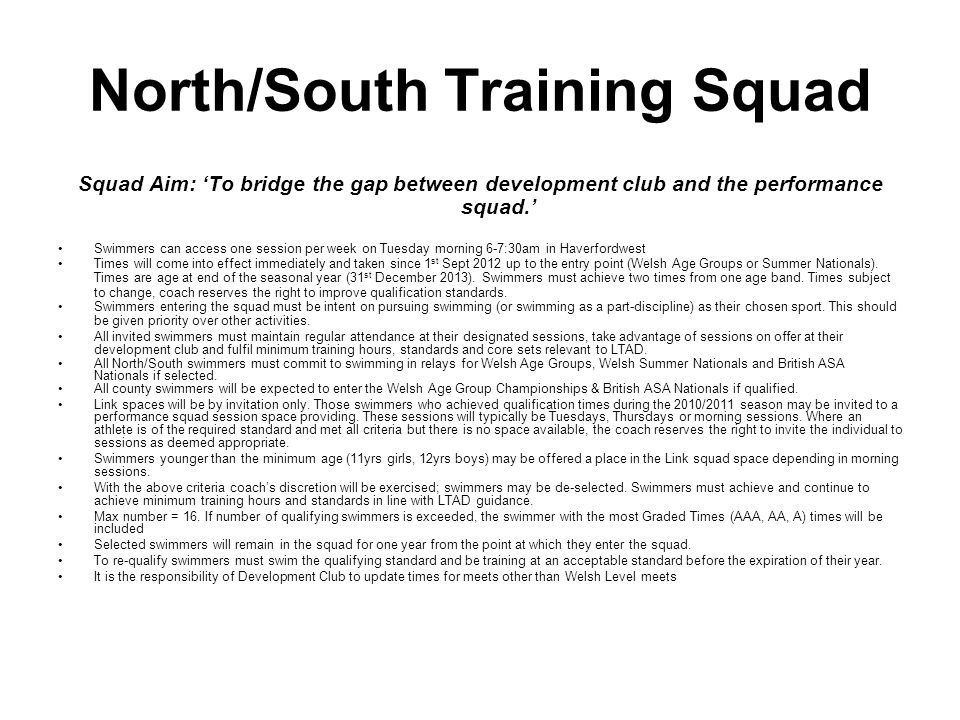 North/South Training Squad Squad Aim: To bridge the gap between development club and the performance squad.
