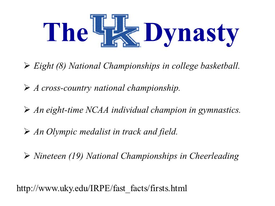 The UK Dynasty Eight (8) National Championships in college basketball. A cross-country national championship. An eight-time NCAA individual champion i