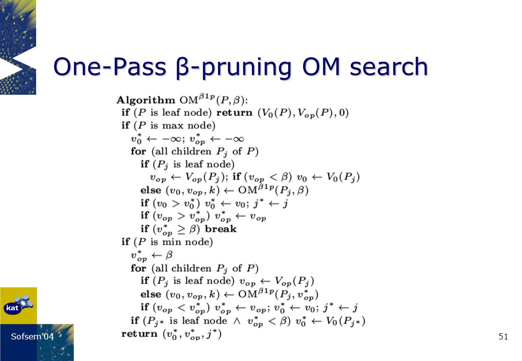 51Sofsem 04 One-Pass β-pruning OM search
