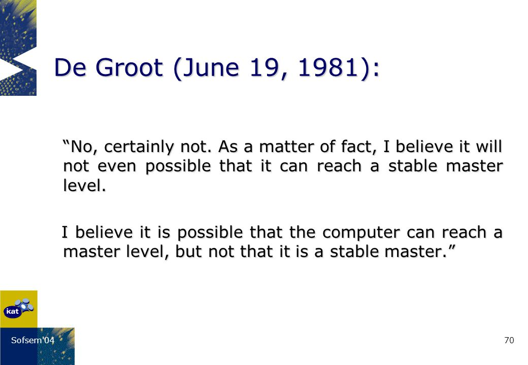 70Sofsem 04 De Groot (June 19, 1981): No, certainly not.