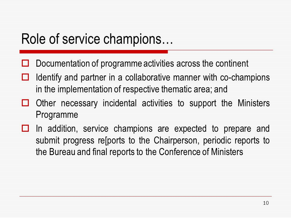 Role of service champions… Documentation of programme activities across the continent Identify and partner in a collaborative manner with co-champions