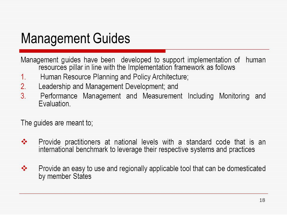 Management Guides Management guides have been developed to support implementation of human resources pillar in line with the Implementation framework