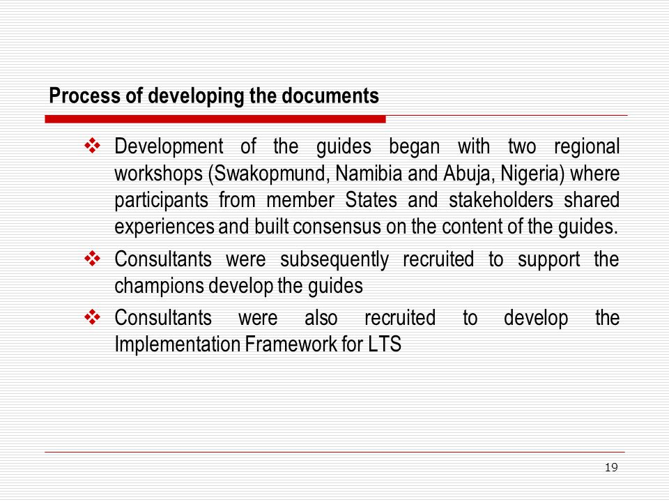 19 Process of developing the documents Development of the guides began with two regional workshops (Swakopmund, Namibia and Abuja, Nigeria) where part