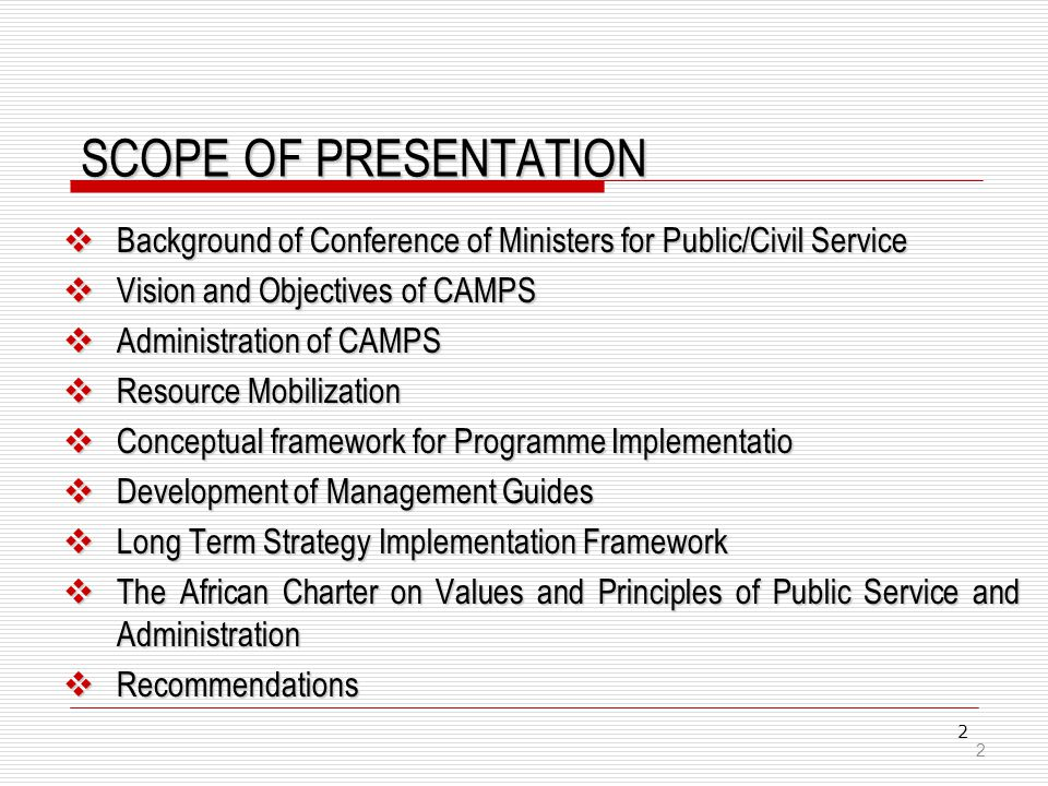 BACKGROUND The Conference of African Ministers of Public/Civil Service was started in 1994 to support public administration in Africa through initiation of reforms, codes and standards.
