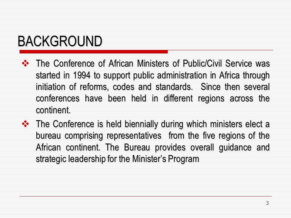 BACKGROUND…..CONTD The current Bureau is as follows; 1.Chair- Kenya 2.1st Vice Chair- Algeria 3.2nd Vice Chair- Ghana 4.