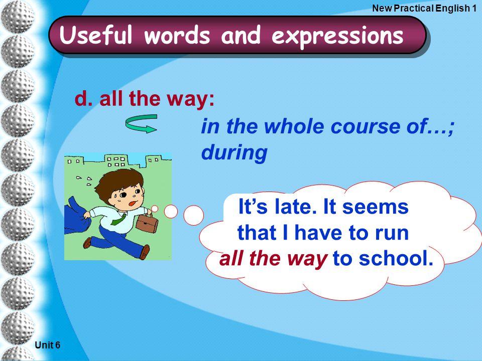Unit 6 New Practical English 1 d.