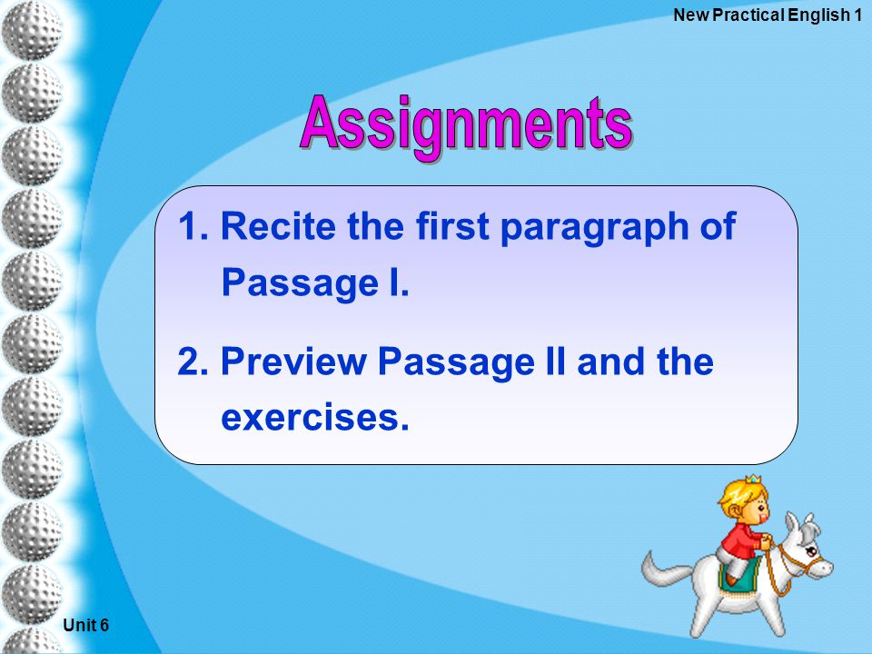 Unit 6 New Practical English 1 1. Recite the first paragraph of Passage I.