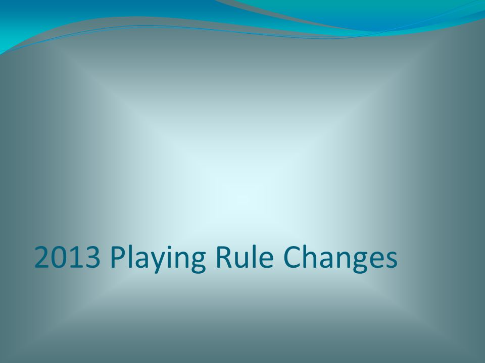 2013 Playing Rule Changes 11-27-12