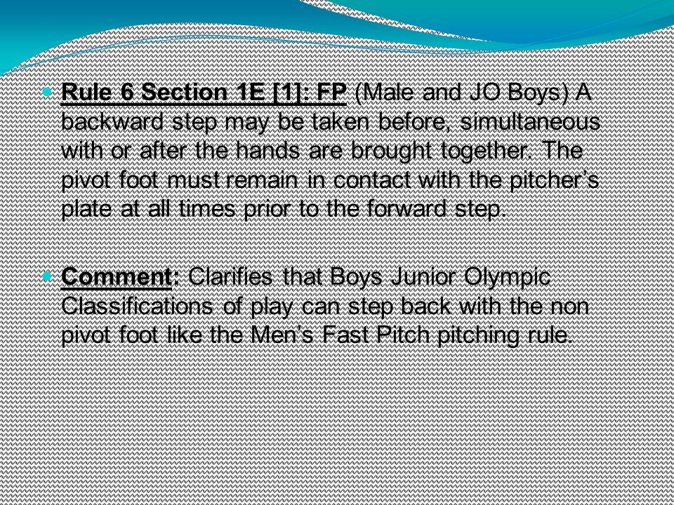 Rule 6 Section 1E [1]: FP (Male and JO Boys) A backward step may be taken before, simultaneous with or after the hands are brought together. The pivot