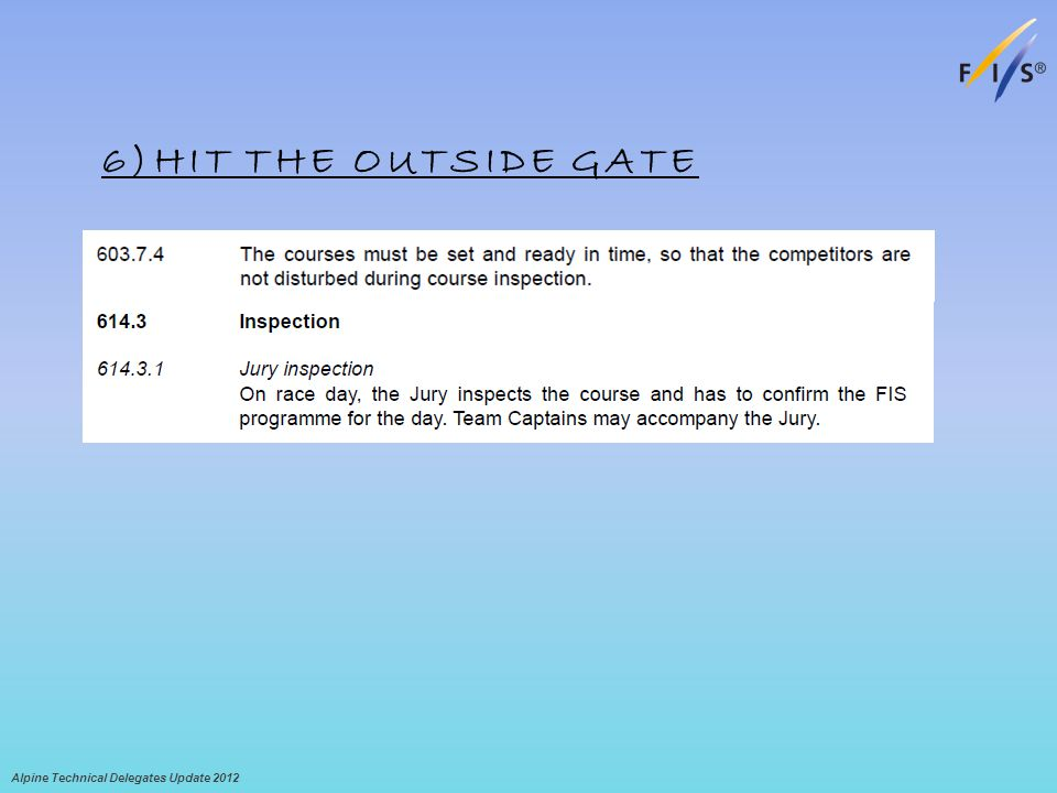 6)HIT THE OUTSIDE GATE Alpine Technical Delegates Update 2012