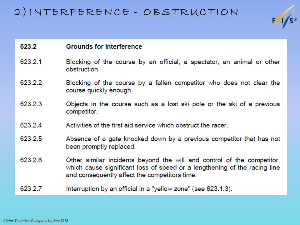 2)INTERFERENCE - OBSTRUCTION Alpine Technical Delegates Update 2012