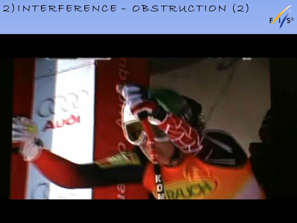2)INTERFERENCE – OBSTRUCTION (2) Alpine Technical Delegates Update 2012