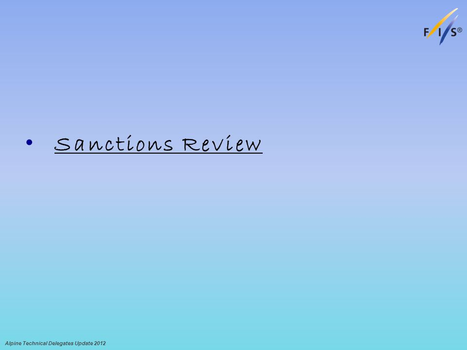 Sanctions Review Alpine Technical Delegates Update 2012