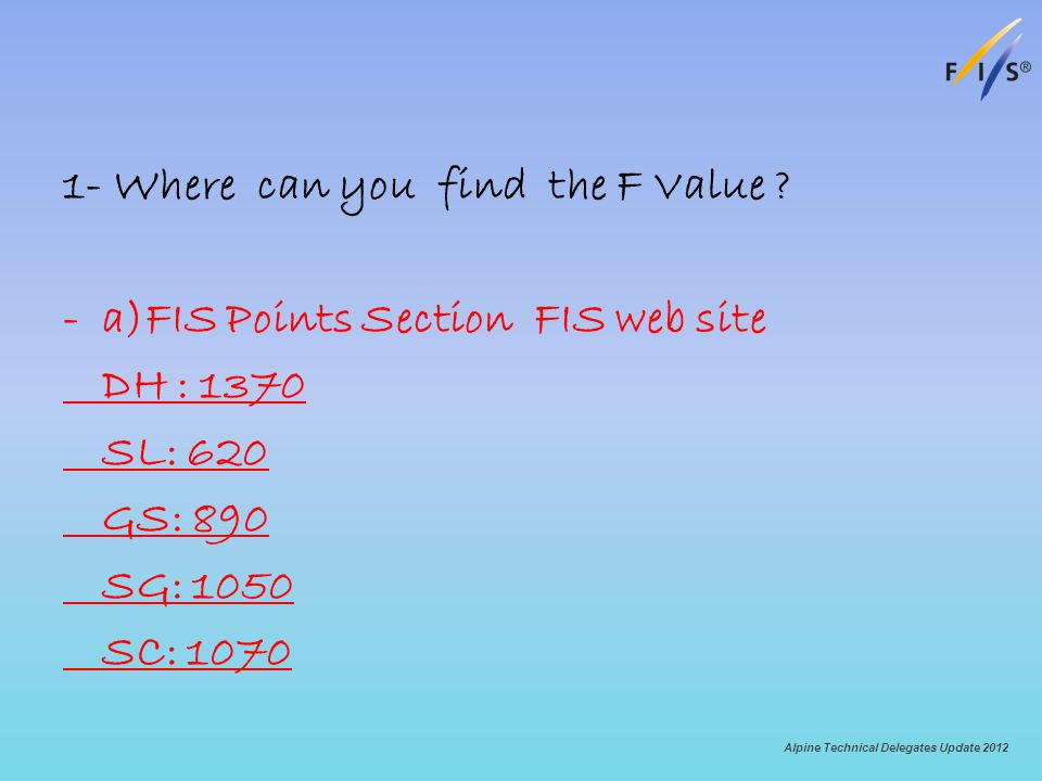 1- Where can you find the F Value .