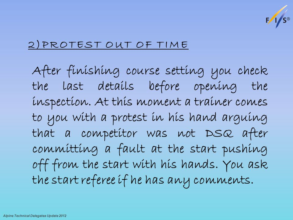 2)PROTEST OUT OF TIME After finishing course setting you check the last details before opening the inspection.