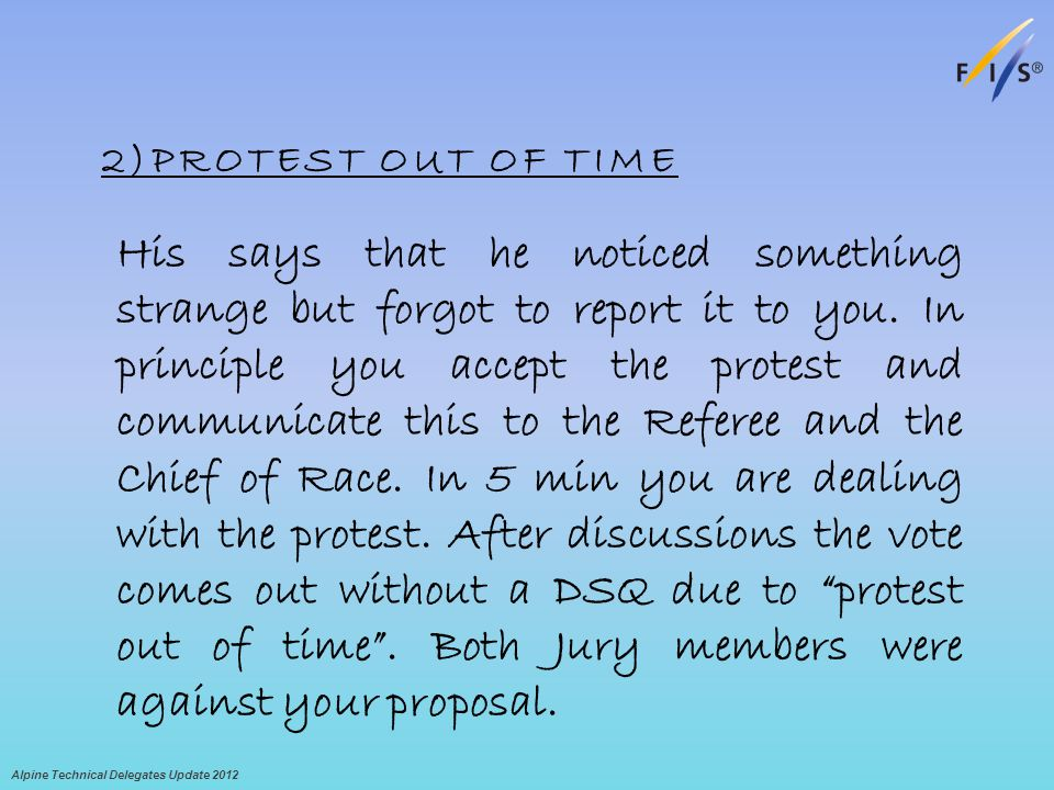 2)PROTEST OUT OF TIME His says that he noticed something strange but forgot to report it to you.