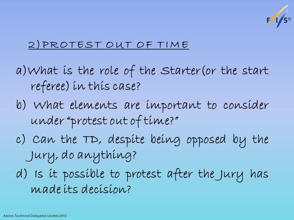 2)PROTEST OUT OF TIME a)What is the role of the Starter(or the start referee) in this case.