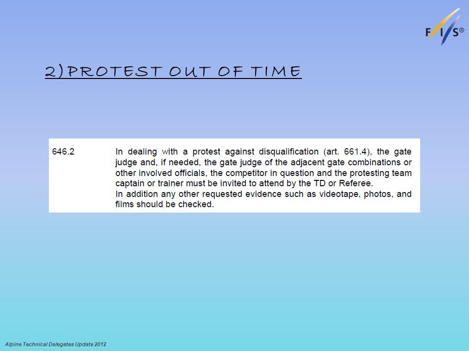 2)PROTEST OUT OF TIME Alpine Technical Delegates Update 2012