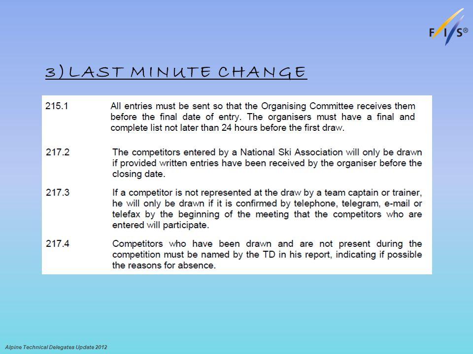 3)LAST MINUTE CHANGE Alpine Technical Delegates Update 2012