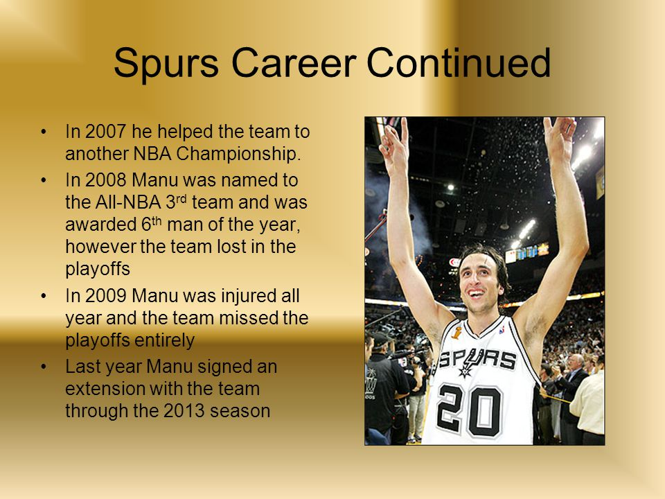 Player Profile and Achievements 66, 205 pound left handed shooting guard Won NBA Championships in 03, 05, and 07 NBA All-Star in 2005 NBA Third team and Sixth man of the year in 08 Played for Argentine Olympic team in 2004 winning the Gold Medal, and in 2008, winning the Bronze Medal In 2004 they were the first team to win Gold other than U.S.