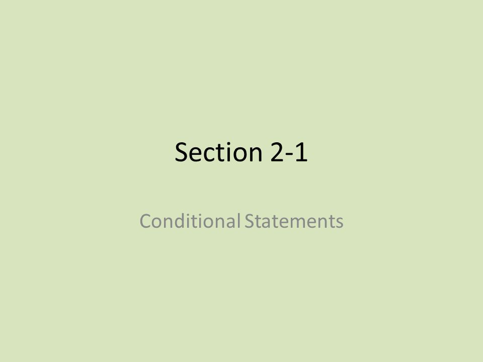 Section 2-1 Conditional Statements