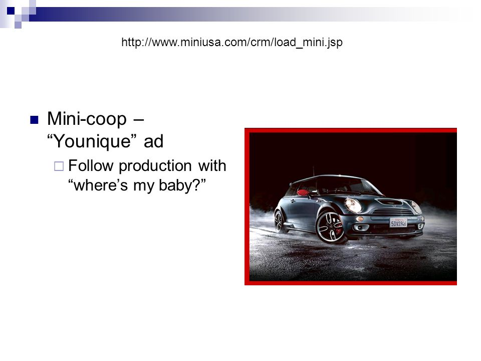 Mini-coop – Younique ad Follow production with wheres my baby? http://www.miniusa.com/crm/load_mini.jsp