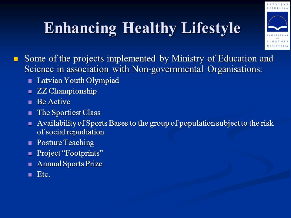 Enhancing Healthy Lifestyle Some of the projects implemented by Ministry of Education and Science in association with Non-governmental Organisations: