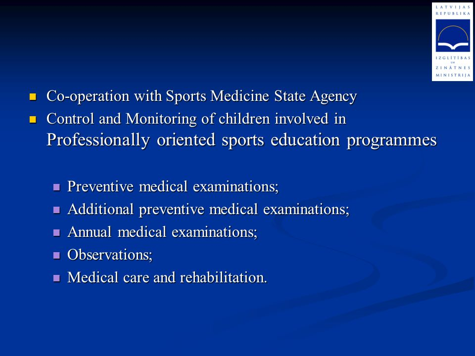 Co-operation with Sports Medicine State Agency Co-operation with Sports Medicine State Agency Control and Monitoring of children involved in Professio