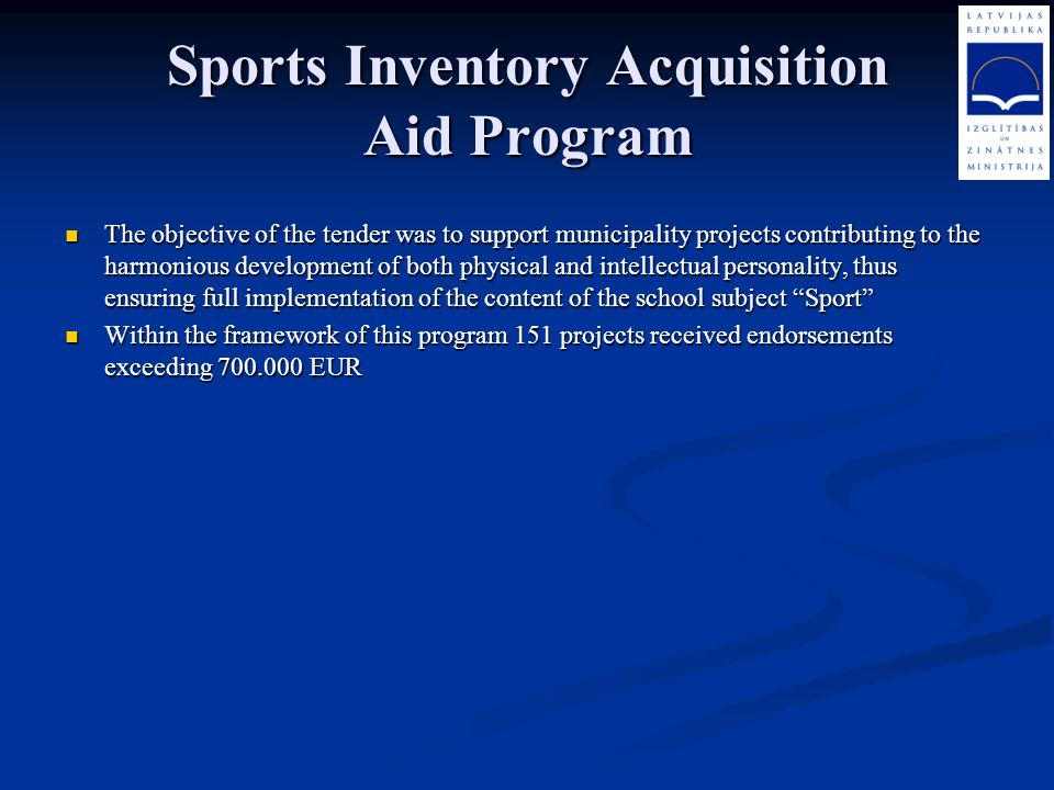Sports Inventory Acquisition Aid Program The objective of the tender was to support municipality projects contributing to the harmonious development o