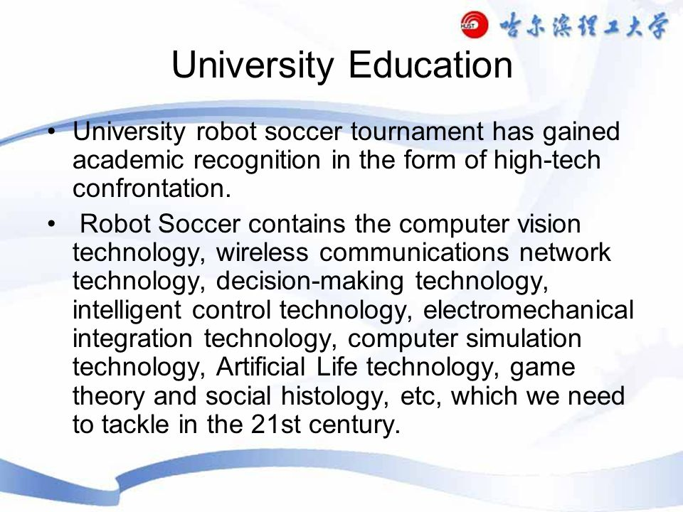 University Education University robot soccer tournament has gained academic recognition in the form of high-tech confrontation.