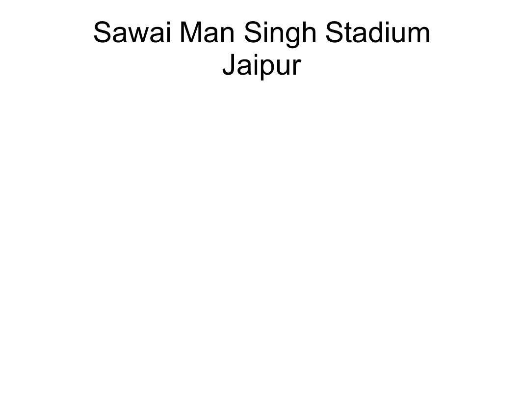 Sawai Man Singh Stadium Jaipur